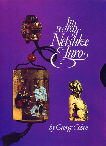 In Searc of Netsuke & Inro, by George A. Cohen
